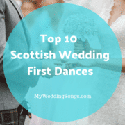 Top 10 Scottish Wedding First Dances for a Ceilidh Band to Play
