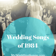 Best 1984 Wedding Songs Great Time After Time