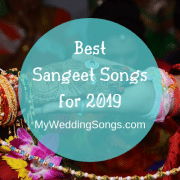 2019 Best Sangeet Songs for Indian Weddings