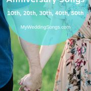 Anniversary Songs For 2019 10th, 20th, 30th, 40th, 50th Celebrations