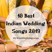 10 Best Indian Wedding Songs 2019