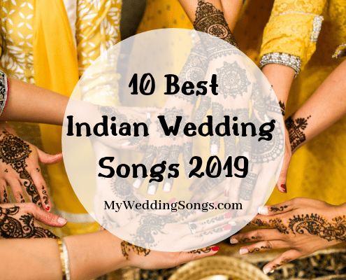 Best Indian Wedding Songs 2019