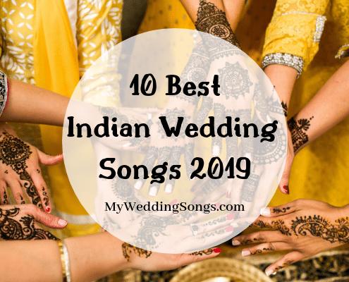 Best Indian Wedding Songs 2019