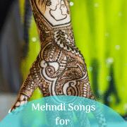 Mehndi Songs Indian Wedding