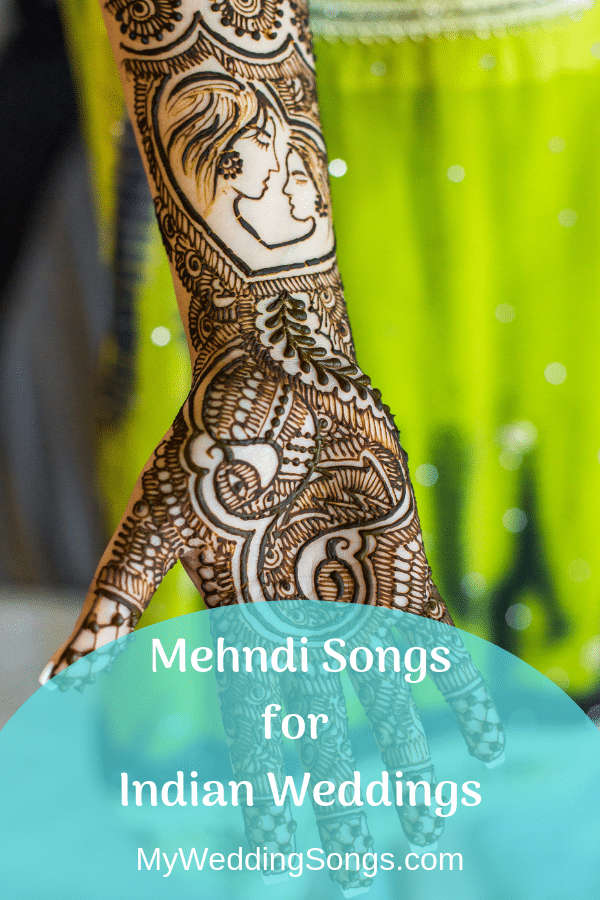 9 Mehndi Songs for Your Indian Wedding