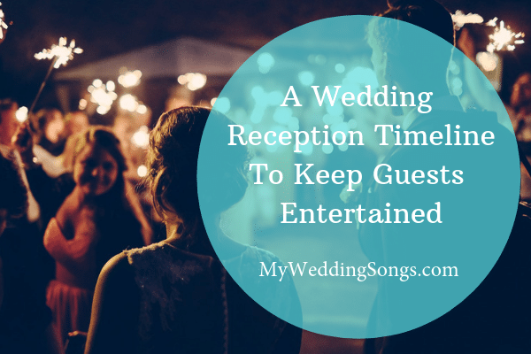 Wedding Reception Timeline Keep Guests Entertained