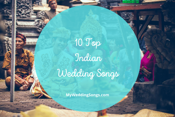 10 top Indian wedding songs