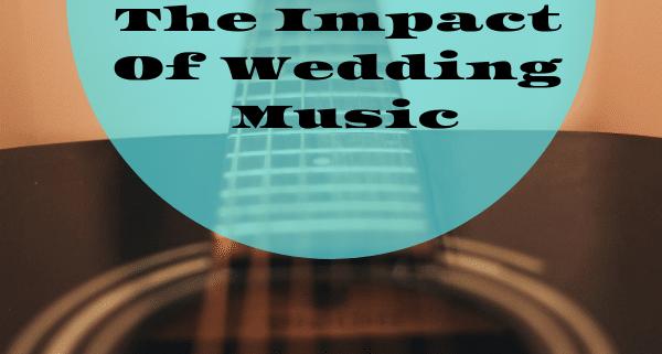 impact of wedding music