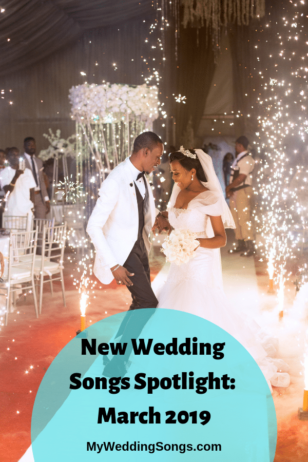 new wedding songs March 2019
