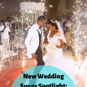 New Wedding Songs April 2019 Spotlight