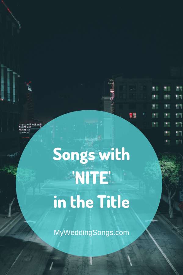 songs with nite in the title