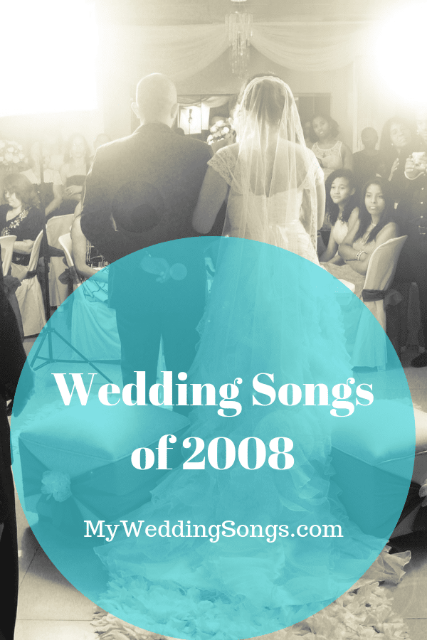 2008 wedding songs