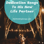 25 Groom Dedication Songs To His New Life Partner