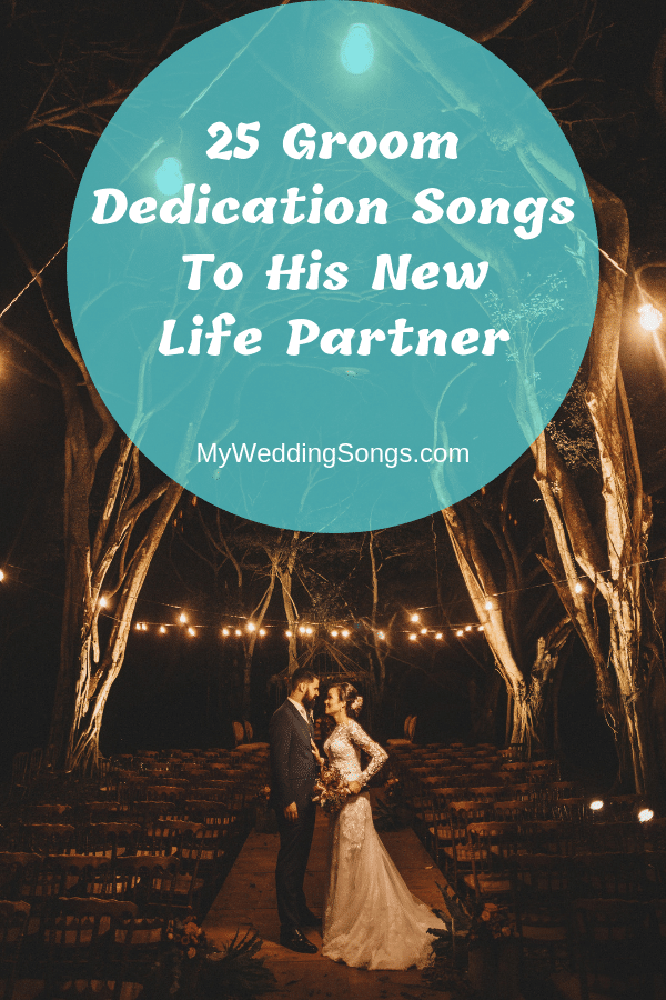 Groom Dedication Songs To His New Life Partner