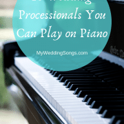 10 Wedding Processionals You Can Play on Piano