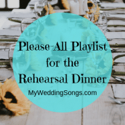 The Please-All Playlist for the Rehearsal Dinner
