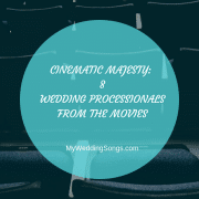 Cinematic Majesty: 8 Wedding Processionals from the Movies