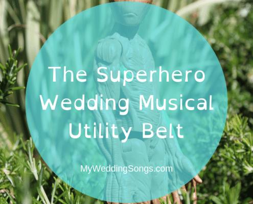 Superhero wedding musical songs