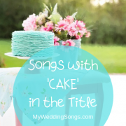 27 Cake Songs - Songs with Cake in the Title