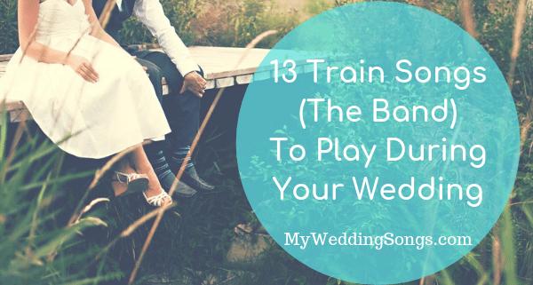 train songs the band play at wedding