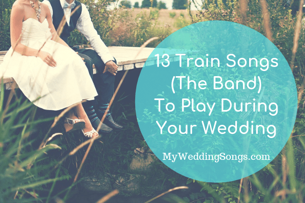 train songs the band play at wedding