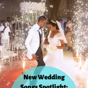 New Wedding Songs July 2019 Spotlight