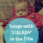 13 Best Lullaby Songs Not Meant For Putting Babies To Sleep