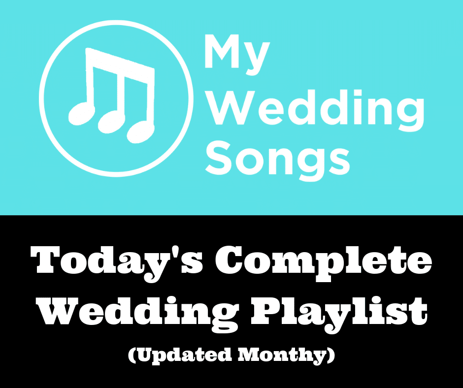 todays complete wedding playlist