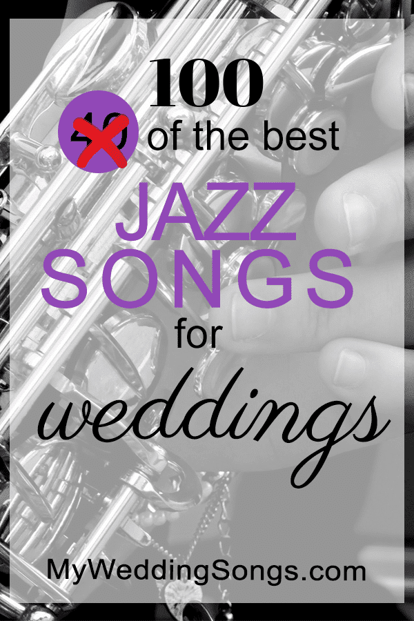 The 75 Best Jazz Songs for Weddings, 2019 | My Wedding Songs