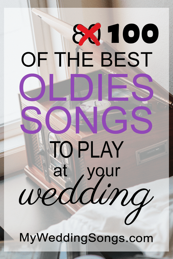 Oldies songs to play at weddings