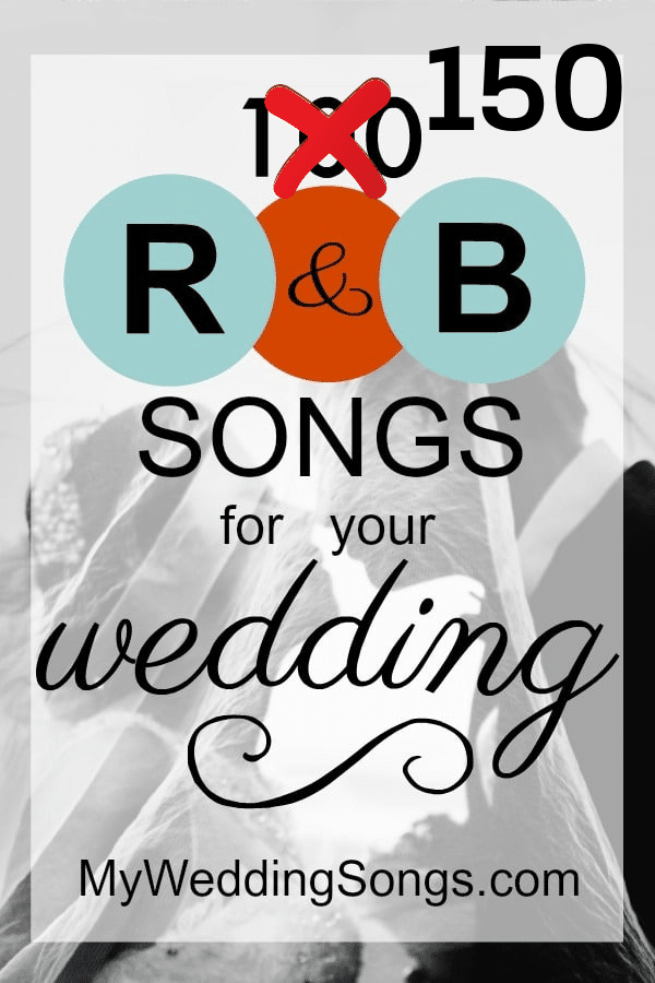Top 150 R&B Wedding Songs 2020 | My Wedding Songs