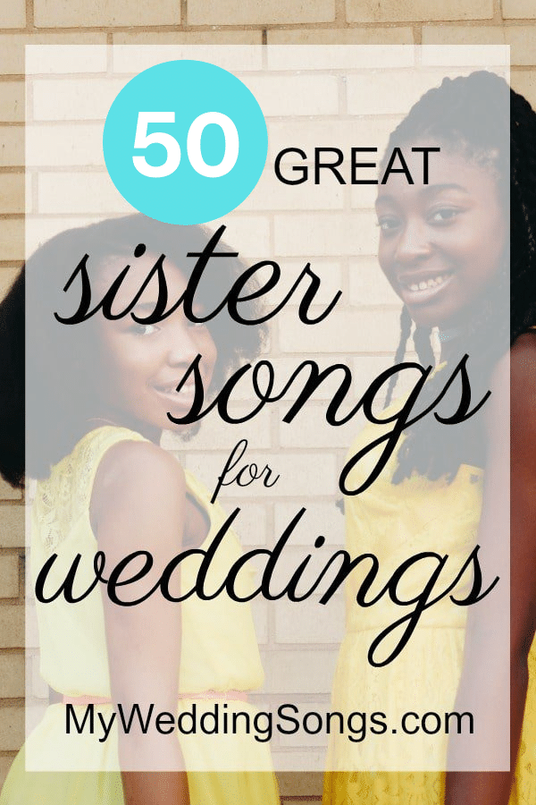 The 50 Best Sister Songs - Bride & Sister, 2019 | My Wedding