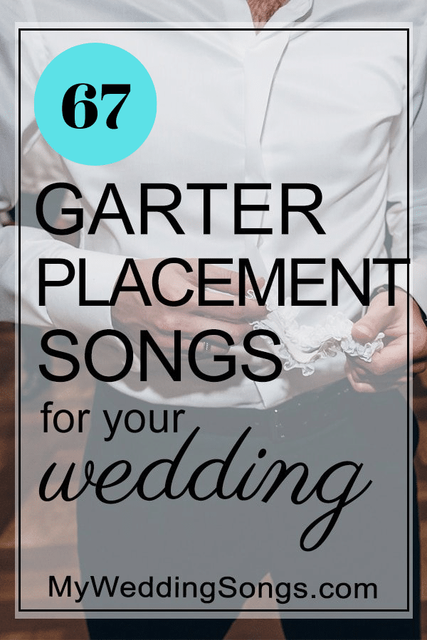 garter placement songs list