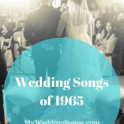 1965 Wedding Songs List
