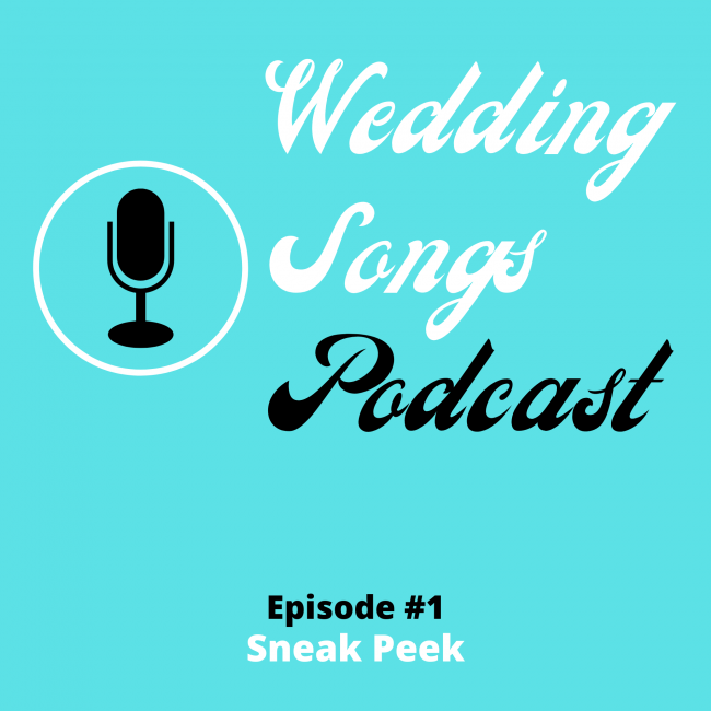 What Is The Wedding Songs Podcast? - Sneak Peek - E1