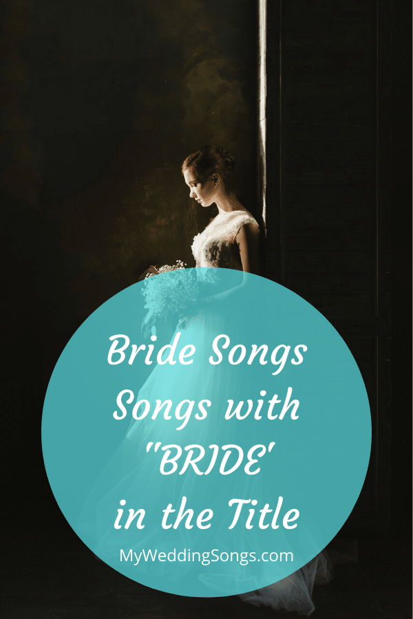 bride songs -bride in title