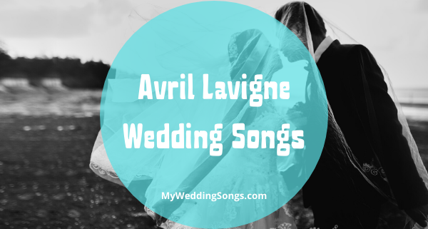Avril Lavigne Wedding Songs