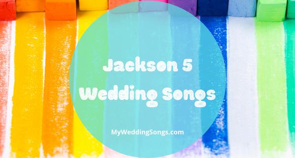 Jackson 5 Wedding Songs
