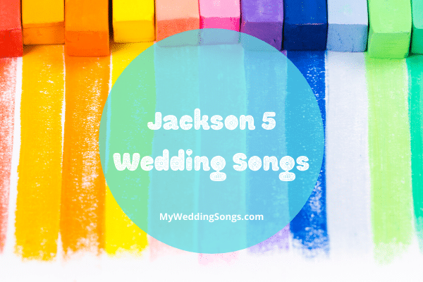 Jackson 5 Wedding Songs