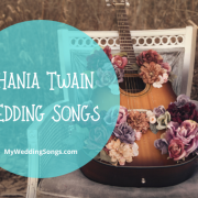 Shania Twain Wedding Songs