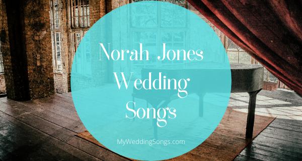 norah jones wedding songs