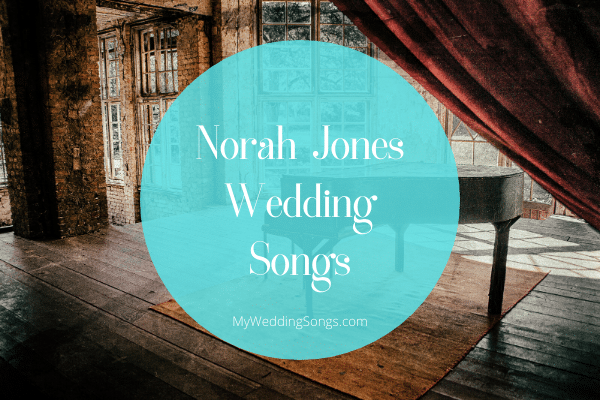 norah jones wedding songs