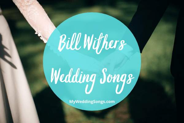 Bill Withers Love Songs