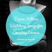 Trace Adkins Songs