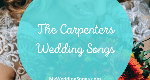 The Carpenters wedding songs
