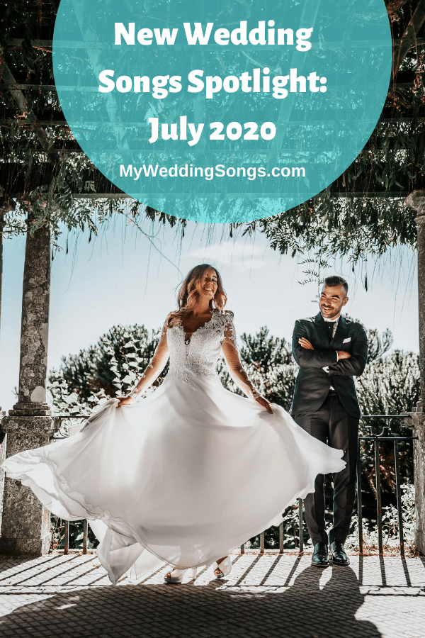 New Wedding Songs July 2020