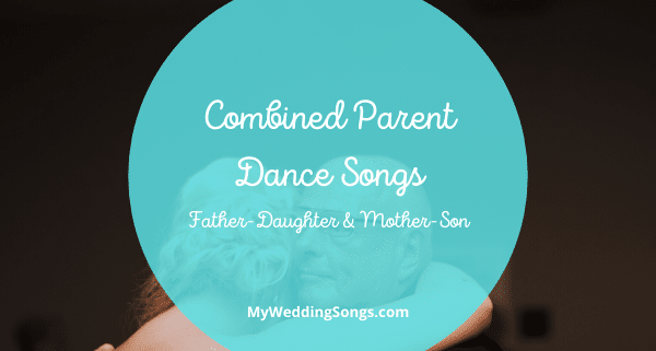 combined parent dance songs