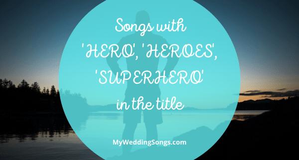 hero heroes superhero songs in the title