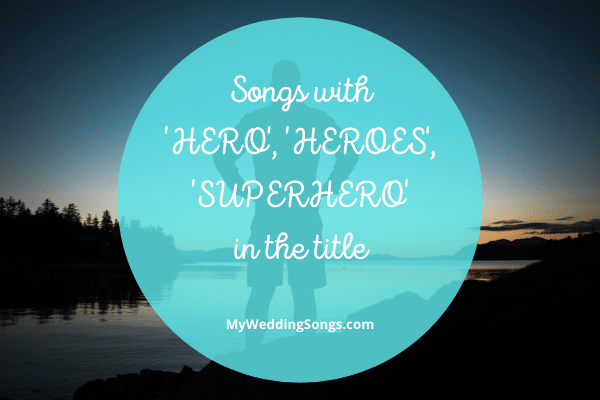 hero heroes superhero songs in the title