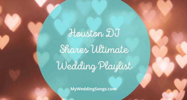 Houston, TX DJ wedding playlist